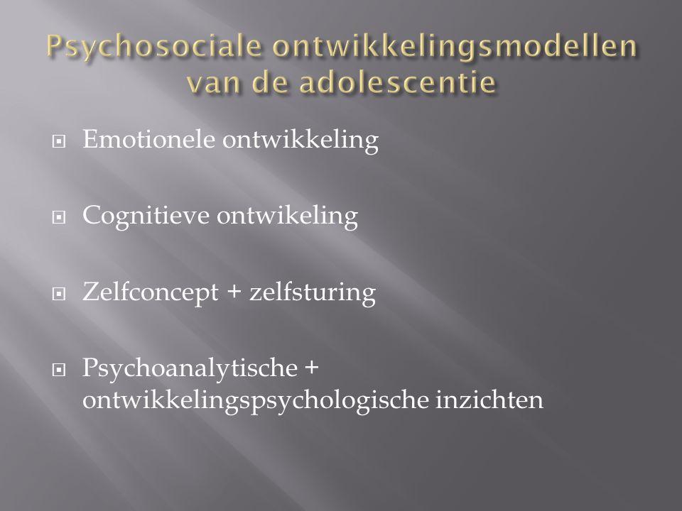 Emotionele ontwikkeling  Cognitieve ontwikeling  Zelfconcept + zelfsturing  Psychoanalytische + ontwikkelingspsychologische inzichten