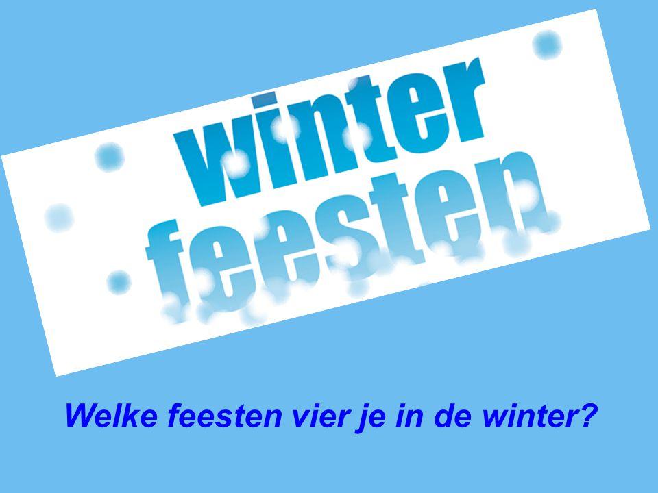 Welke feesten vier je in de winter?