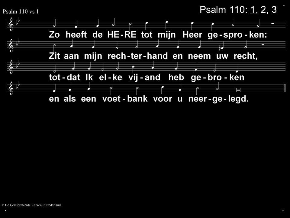 ... Psalm 110: 1, 2, 3