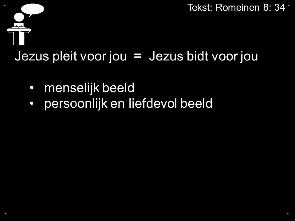 .... Tekst: Romeinen 8: 34 Jezus pleit voor jou = Jezus bidt voor jou menselijk beeld persoonlijk en liefdevol beeld