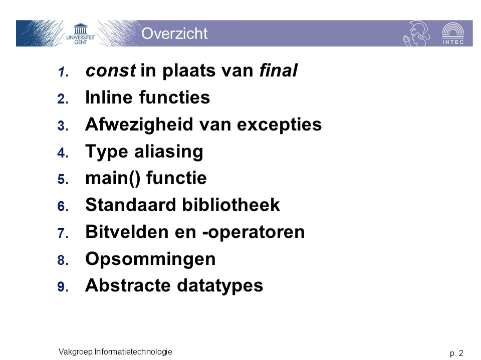 p. 2 Vakgroep Informatietechnologie Overzicht 1. const in plaats van final 2.