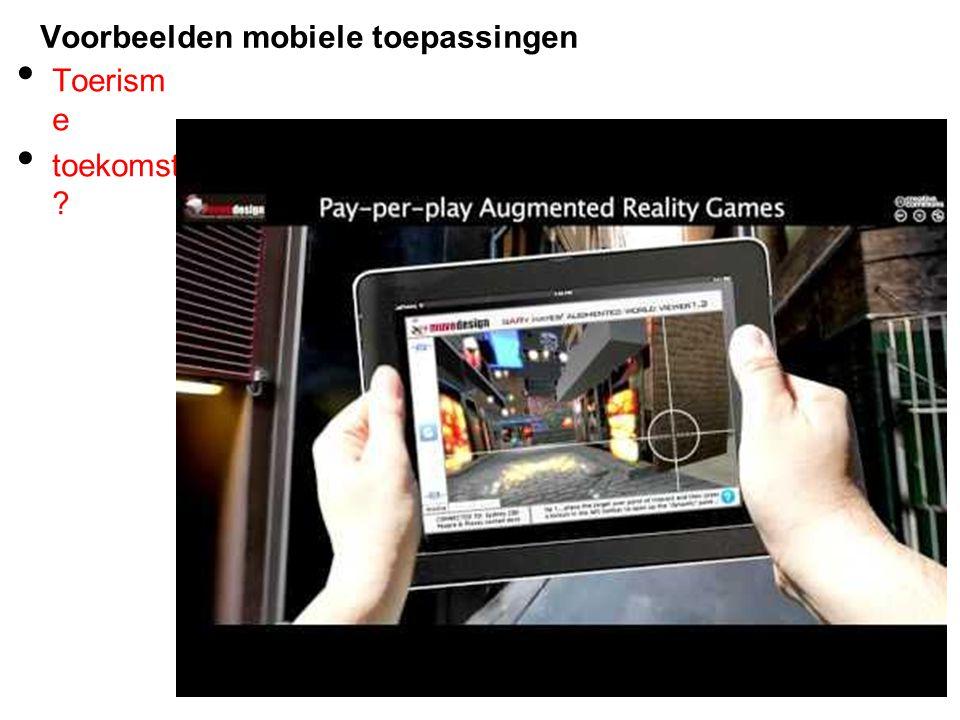 Voorbeelden mobiele toepassingen Toerism e toekomst ?