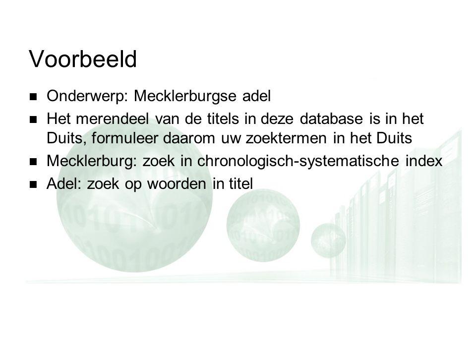 adoek1: Lege dia dupliceren en ebruiken voor de schermafbeeinge n te plakken adoek1: Lege dia dupliceren en ebruiken voor de schermafbeeinge n te plakken Voorbeeld Onderwerp: Mecklerburgse adel Het merendeel van de titels in deze database is in het Duits, formuleer daarom uw zoektermen in het Duits Mecklerburg: zoek in chronologisch-systematische index Adel: zoek op woorden in titel