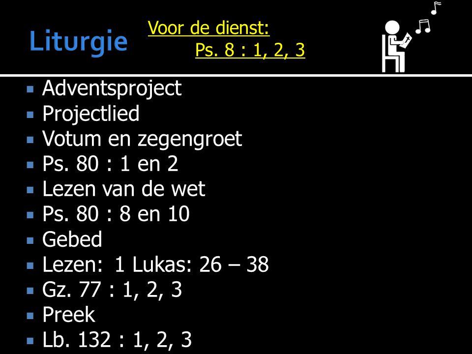  Adventsproject  Projectlied  Votum en zegengroet  Ps.