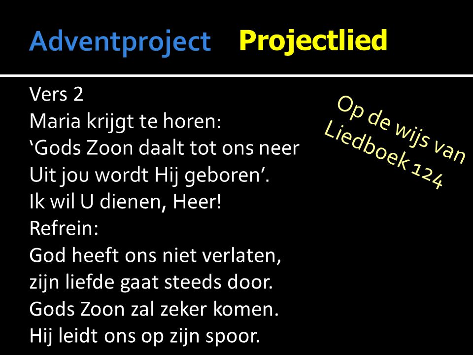  Adventsproject  Projectlied  Votum en zegengroet  Ps.