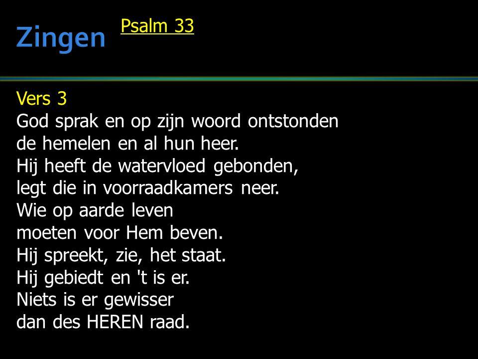 Vers 3 God sprak en op zijn woord ontstonden de hemelen en al hun heer.