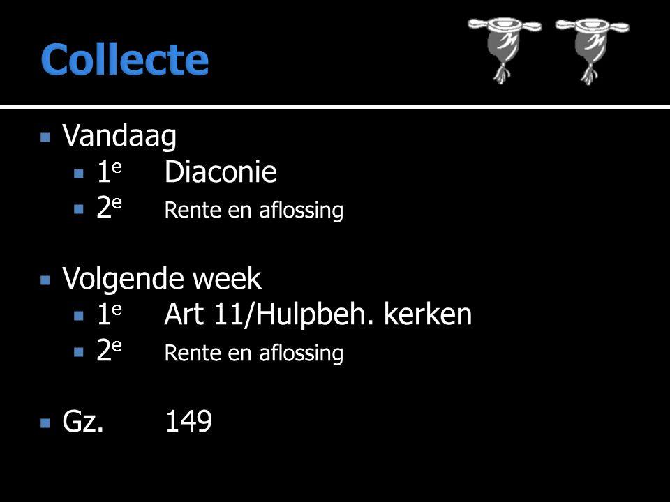  Vandaag  1 e Diaconie  2 e Rente en aflossing  Volgende week  1 e Art 11/Hulpbeh.