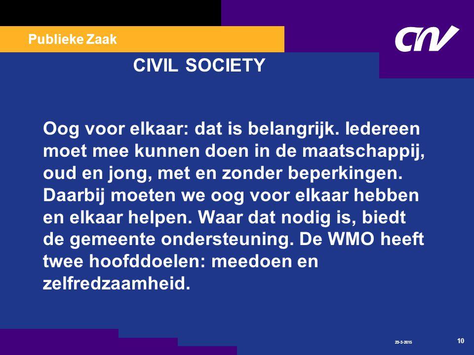 Publieke Zaak 29-3-2015 10 CIVIL SOCIETY Oog voor elkaar: dat is belangrijk.