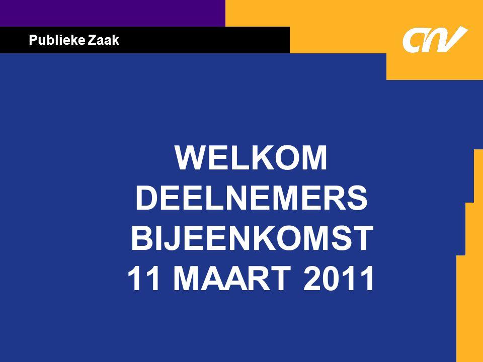 WELKOM DEELNEMERS BIJEENKOMST 11 MAART 2011
