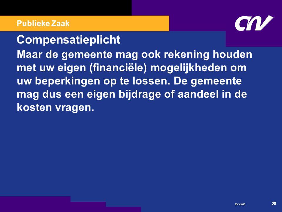 Publieke Zaak Compensatieplicht Maar de gemeente mag ook rekening houden met uw eigen (financiële) mogelijkheden om uw beperkingen op te lossen.