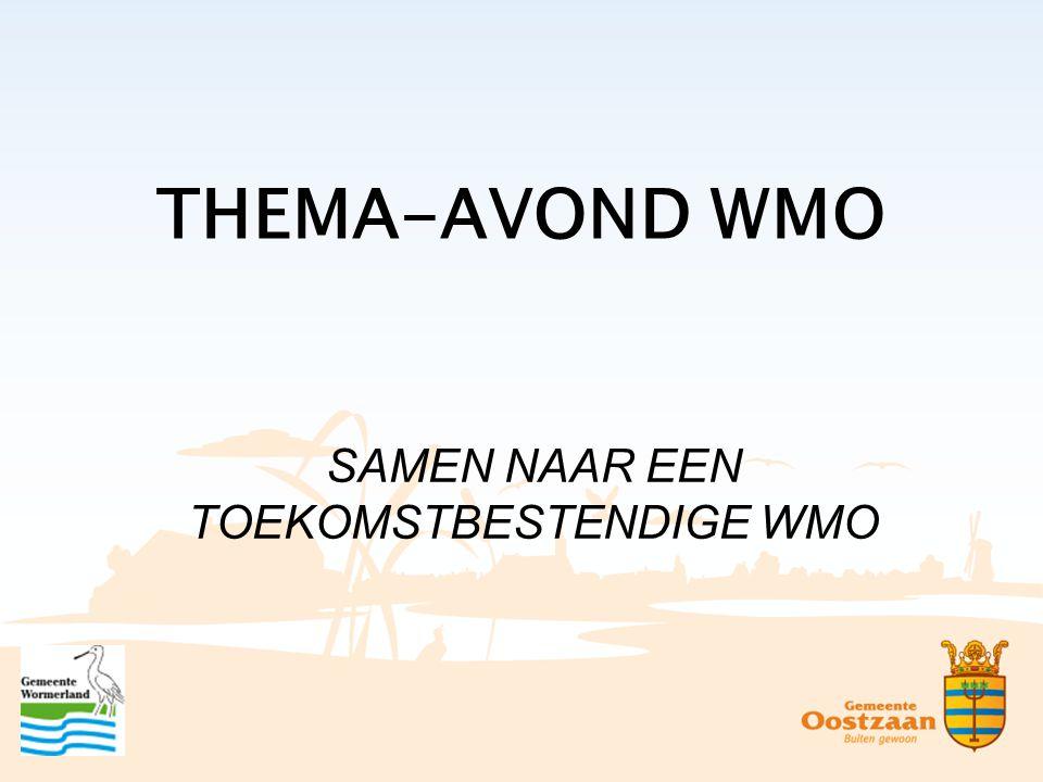 THEMA-AVOND WMO SAMEN NAAR EEN TOEKOMSTBESTENDIGE WMO