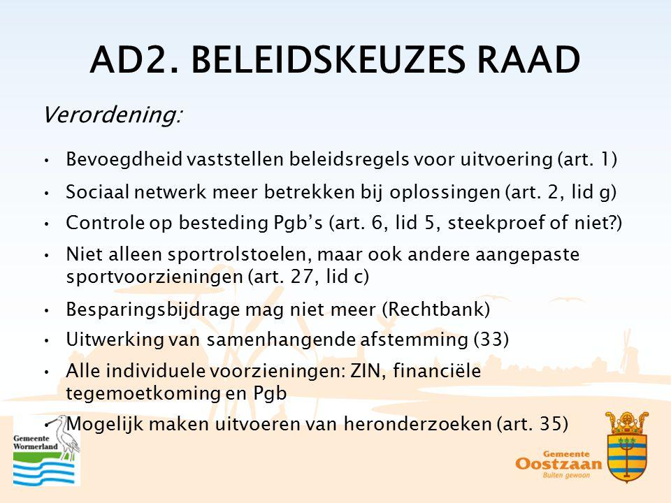 AD2. BELEIDSKEUZES RAAD Verordening: Bevoegdheid vaststellen beleidsregels voor uitvoering (art.