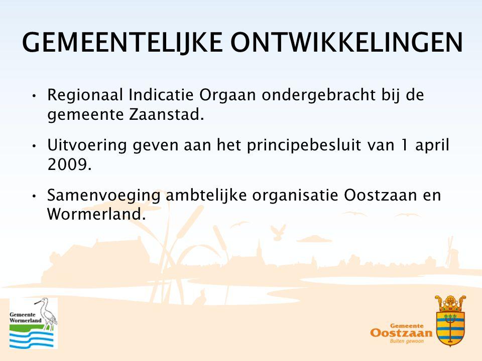 GEMEENTELIJKE ONTWIKKELINGEN Regionaal Indicatie Orgaan ondergebracht bij de gemeente Zaanstad.