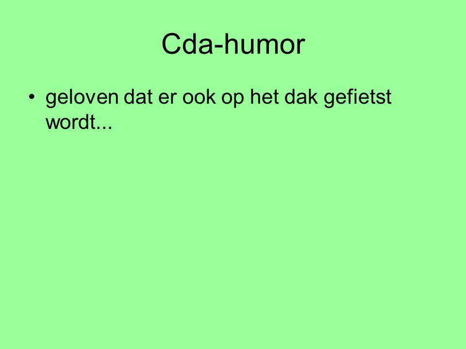 Cda-humor geloven dat er ook op het dak gefietst wordt...