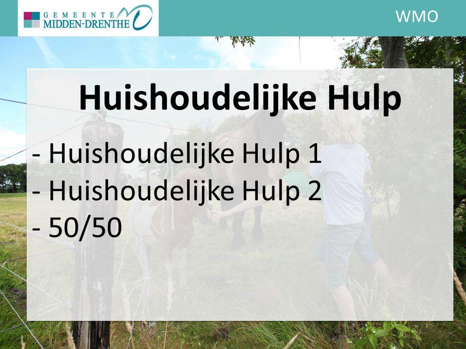 WMO Huishoudelijke Hulp - Huishoudelijke Hulp 1 - Huishoudelijke Hulp 2 - 50/50
