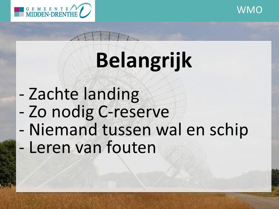 WMO Belangrijk - Zachte landing - Zo nodig C-reserve - Niemand tussen wal en schip - Leren van fouten
