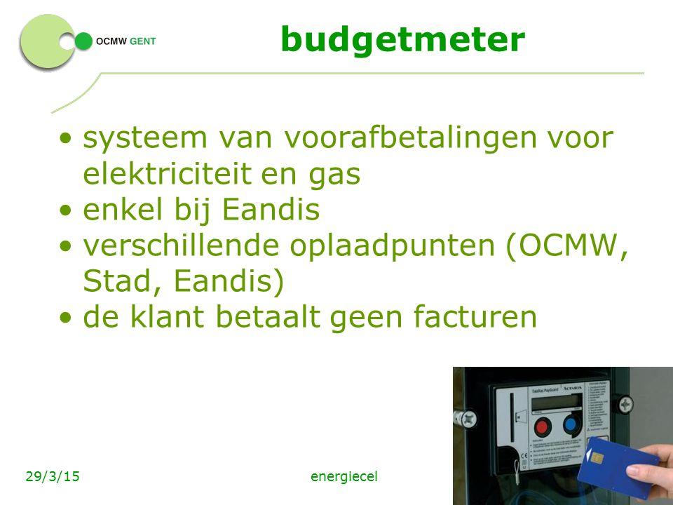 energiecel1729/3/15 budgetmeter systeem van voorafbetalingen voor elektriciteit en gas enkel bij Eandis verschillende oplaadpunten (OCMW, Stad, Eandis