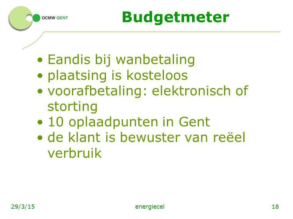 energiecel1829/3/15 Budgetmeter Eandis bij wanbetaling plaatsing is kosteloos voorafbetaling: elektronisch of storting 10 oplaadpunten in Gent de klan