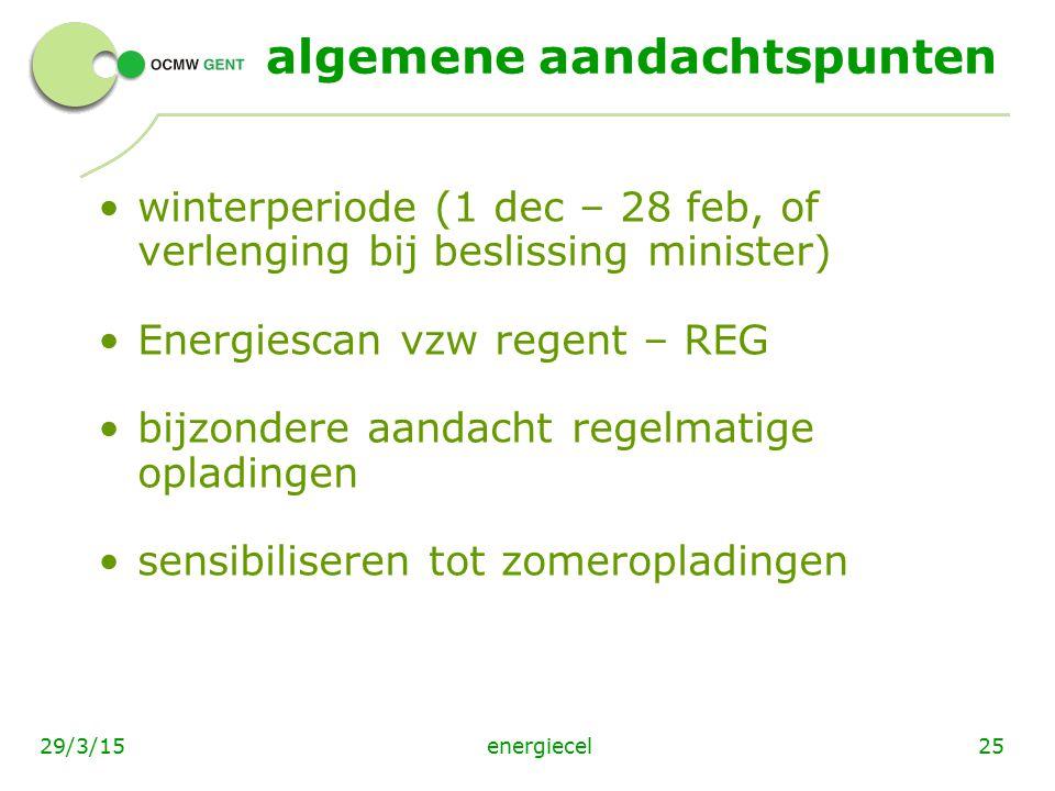 energiecel2529/3/15 algemene aandachtspunten winterperiode (1 dec – 28 feb, of verlenging bij beslissing minister) Energiescan vzw regent – REG bijzon