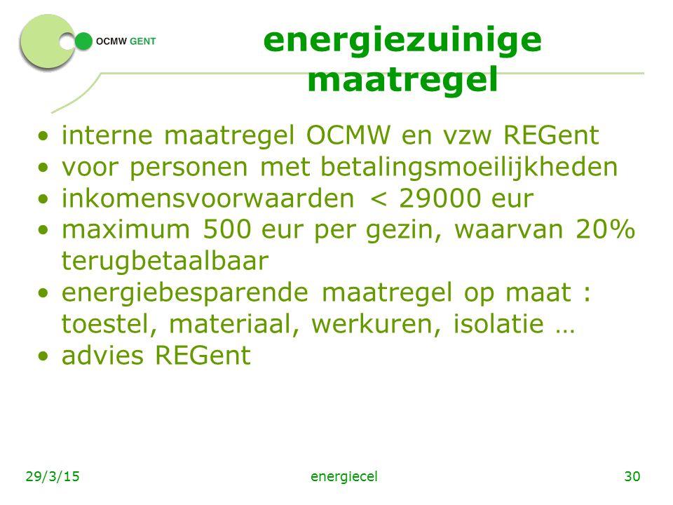 energiecel3029/3/15 energiezuinige maatregel interne maatregel OCMW en vzw REGent voor personen met betalingsmoeilijkheden inkomensvoorwaarden < 29000