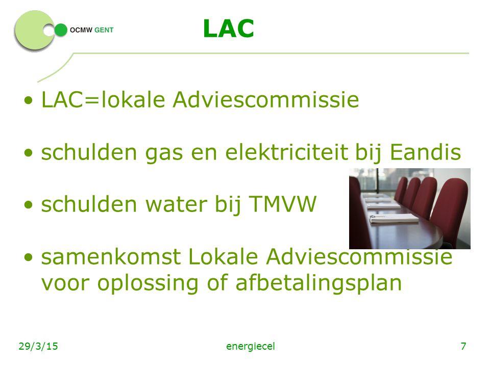 energiecel729/3/15 LAC LAC=lokale Adviescommissie schulden gas en elektriciteit bij Eandis schulden water bij TMVW samenkomst Lokale Adviescommissie v