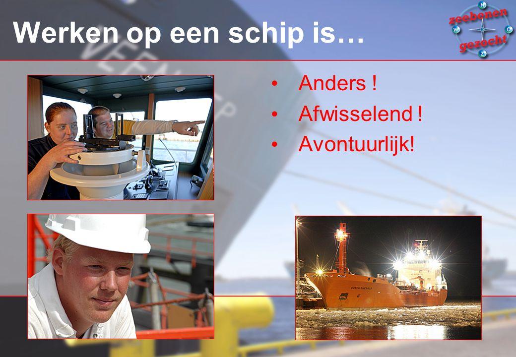 Werken op een schip is… Anders ! Afwisselend ! Avontuurlijk!