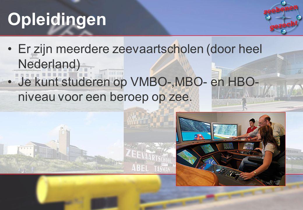 Opleidingen Er zijn meerdere zeevaartscholen (door heel Nederland) Je kunt studeren op VMBO-,MBO- en HBO- niveau voor een beroep op zee.