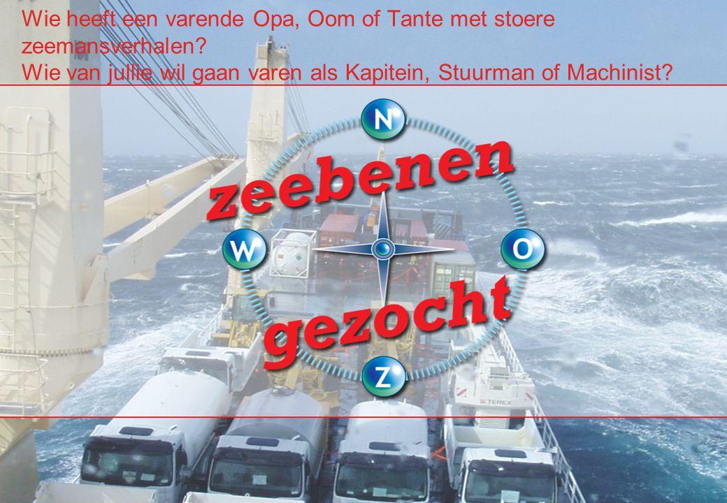 Wie heeft een varende Opa, Oom of Tante met stoere zeemansverhalen? Wie van jullie wil gaan varen als Kapitein, Stuurman of Machinist?