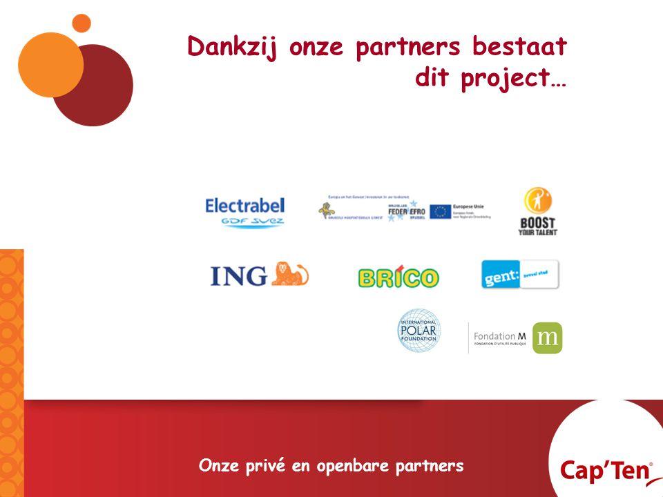 Dankzij onze partners bestaat dit project… Onze privé en openbare partners