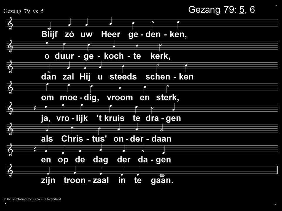 ... Gezang 79: 5, 6