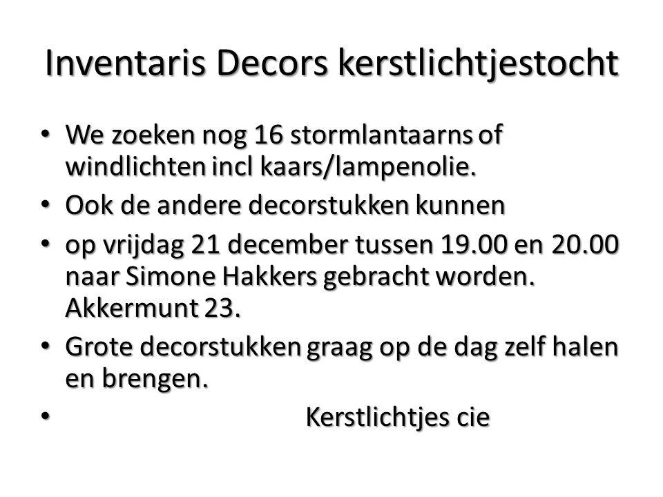 Inventaris Decors kerstlichtjestocht We zoeken nog 16 stormlantaarns of windlichten incl kaars/lampenolie.