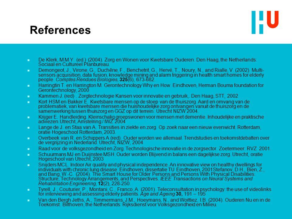 References n De Klerk, M.M.Y. (ed.) (2004). Zorg en Wonen voor Kwetsbare Ouderen. Den Haag, the Netherlands: Sociaal en Cultureel Planbureau. n Demong