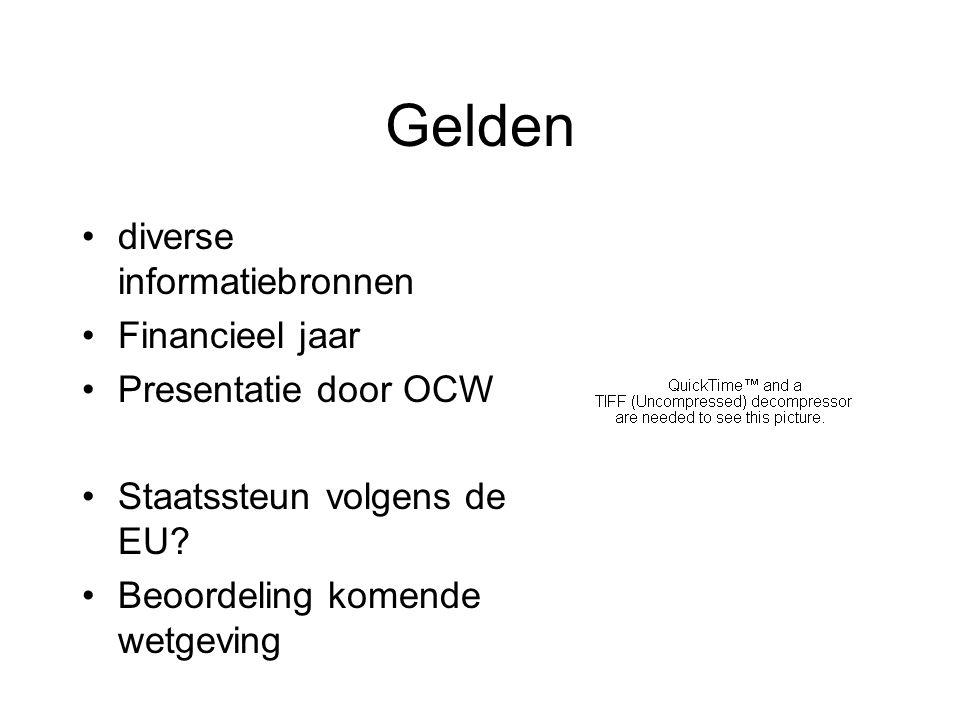Gelden diverse informatiebronnen Financieel jaar Presentatie door OCW Staatssteun volgens de EU.