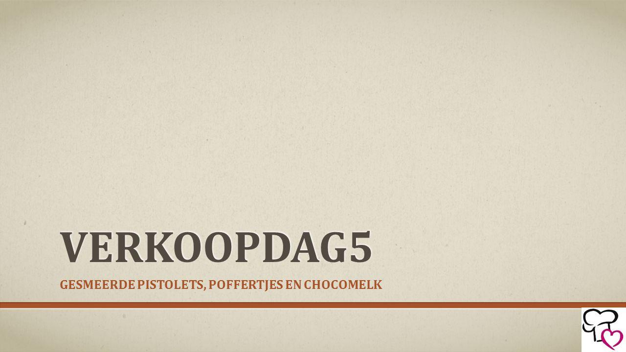 VERKOOPDAG5 GESMEERDE PISTOLETS, POFFERTJES EN CHOCOMELK