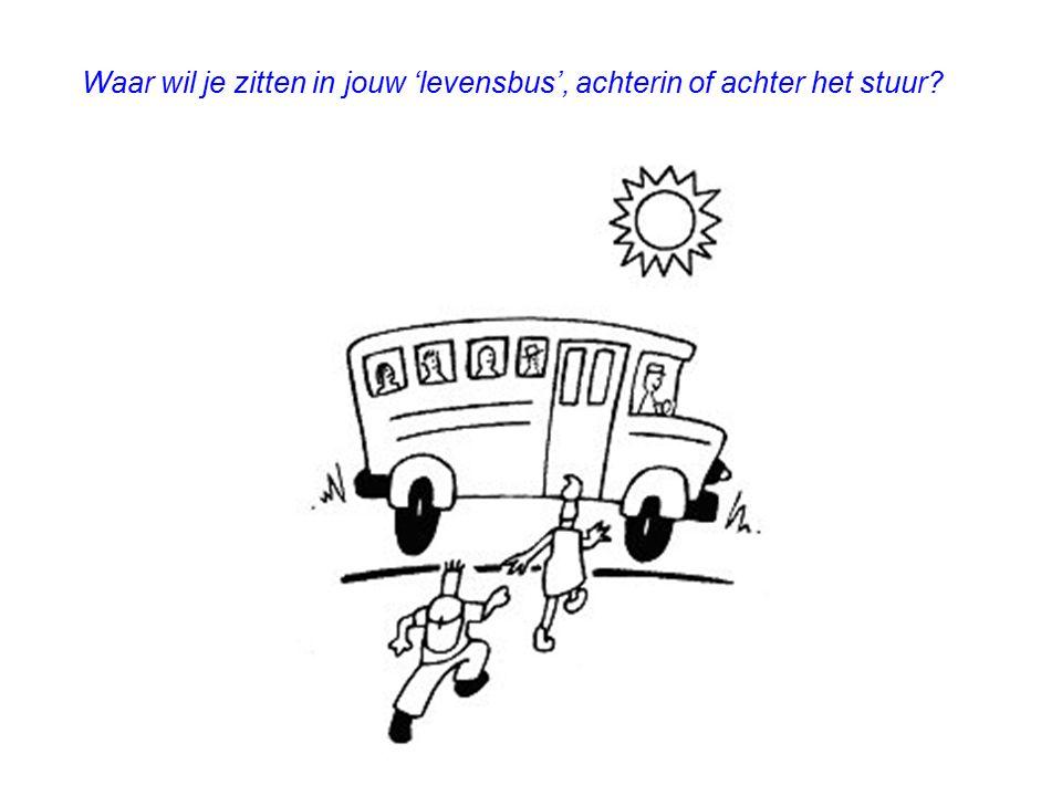 Waar wil je zitten in jouw 'levensbus', achterin of achter het stuur?