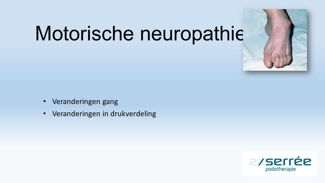 Motorische neuropathie Veranderingen gang Veranderingen in drukverdeling
