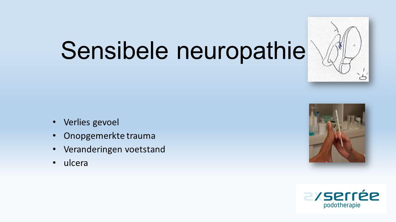 Sensibele neuropathie Verlies gevoel Onopgemerkte trauma Veranderingen voetstand ulcera