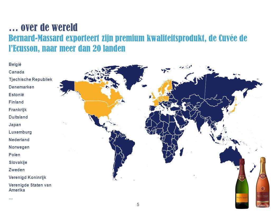 … over de wereld Bernard-Massard exporteert zijn premium kwaliteitsprodukt, de Cuvée de l'Ecusson, naar meer dan 20 landen 5 België Canada Tjechische Republiek Denemarken Estonië Finland Frankrijk Duitsland Japan Luxemburg Nederland Norwegen Polen Slovakije Zweden Verenigd Koninrijk Verenigde Staten van Amerika …