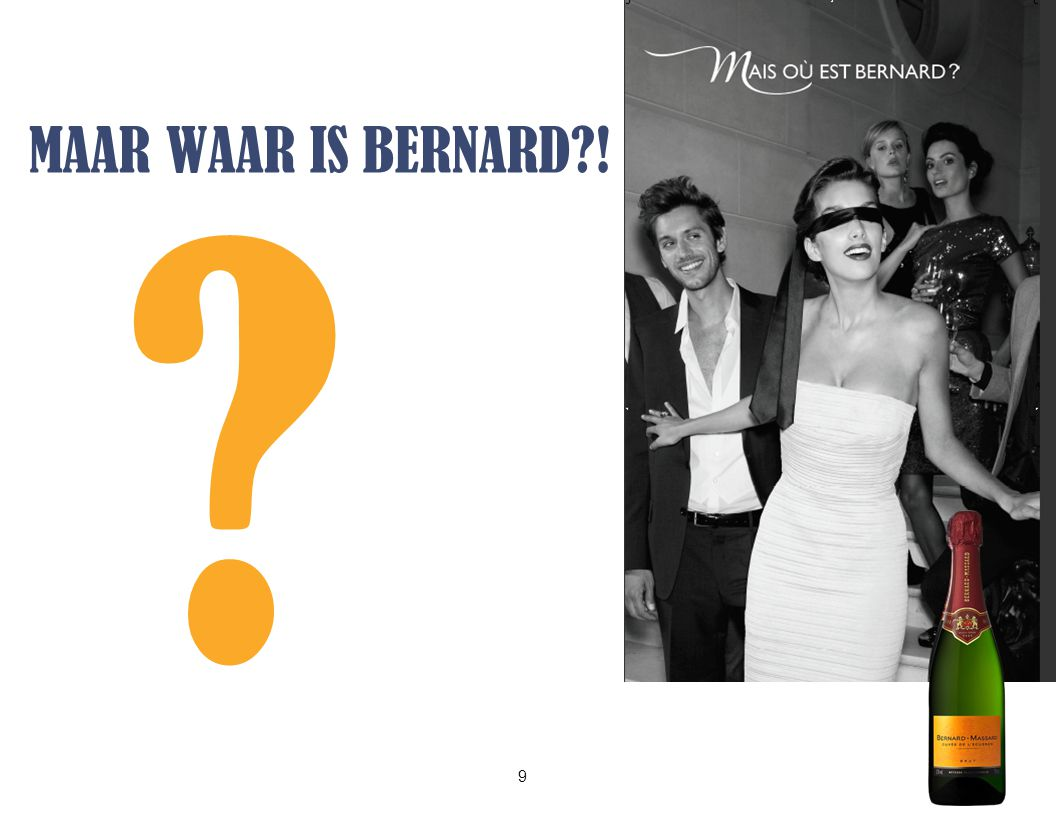 9 MAAR WAAR IS BERNARD !