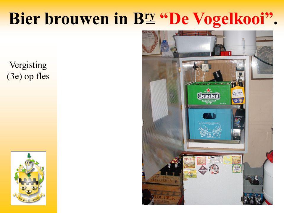 """Vergisting (3e) op fles Bier brouwen in B ry """"De Vogelkooi""""."""