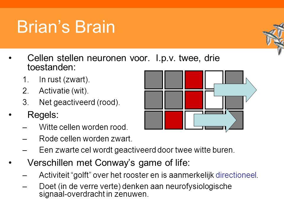 Inleiding Adaptieve Systemen, Opleiding CKI, Utrecht. Auteur: Gerard Vreeswijk Brian's Brain Cellen stellen neuronen voor. I.p.v. twee, drie toestande