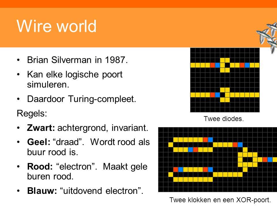 """Wire world Brian Silverman in 1987. Kan elke logische poort simuleren. Daardoor Turing-compleet. Regels: Zwart: achtergrond, invariant. Geel: """"draad""""."""