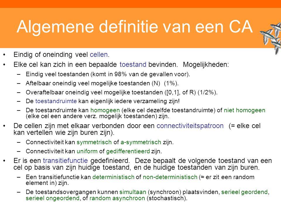 Inleiding Adaptieve Systemen, Opleiding CKI, Utrecht. Auteur: Gerard Vreeswijk Algemene definitie van een CA Eindig of oneinding veel cellen. Elke cel