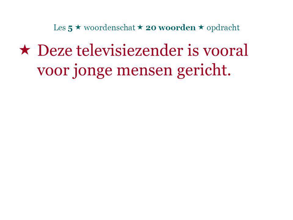  Deze televisiezender is vooral voor jonge mensen gericht.