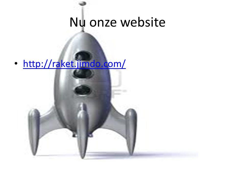 Nu onze website http://raket.jimdo.com/