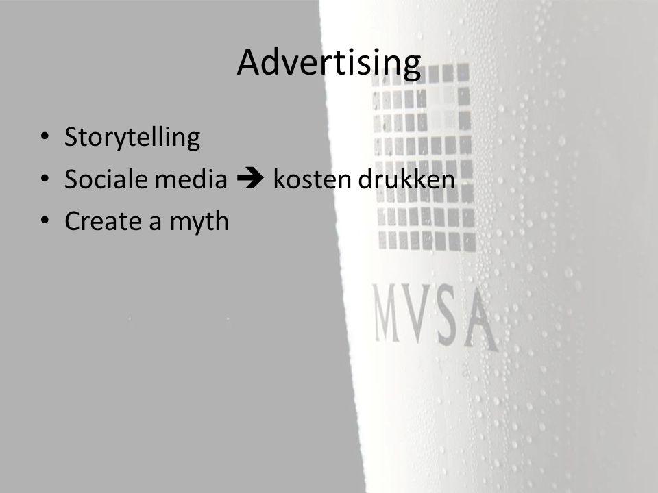 Storytelling Sociale media  kosten drukken Create a myth Advertising
