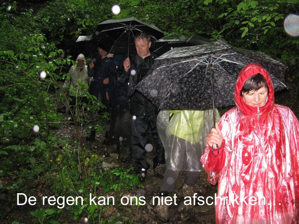 De regen kan ons niet afschrikken…