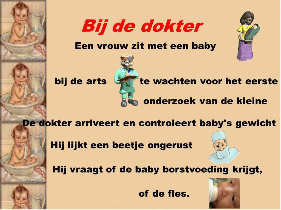 Bij de dokter Een vrouw zit met een baby bij de artste wachten voor het eerste onderzoek van de kleine De dokter arriveert en controleert baby s gewicht Hij lijkt een beetje ongerust Hij vraagt of de baby borstvoeding krijgt, of de fles.