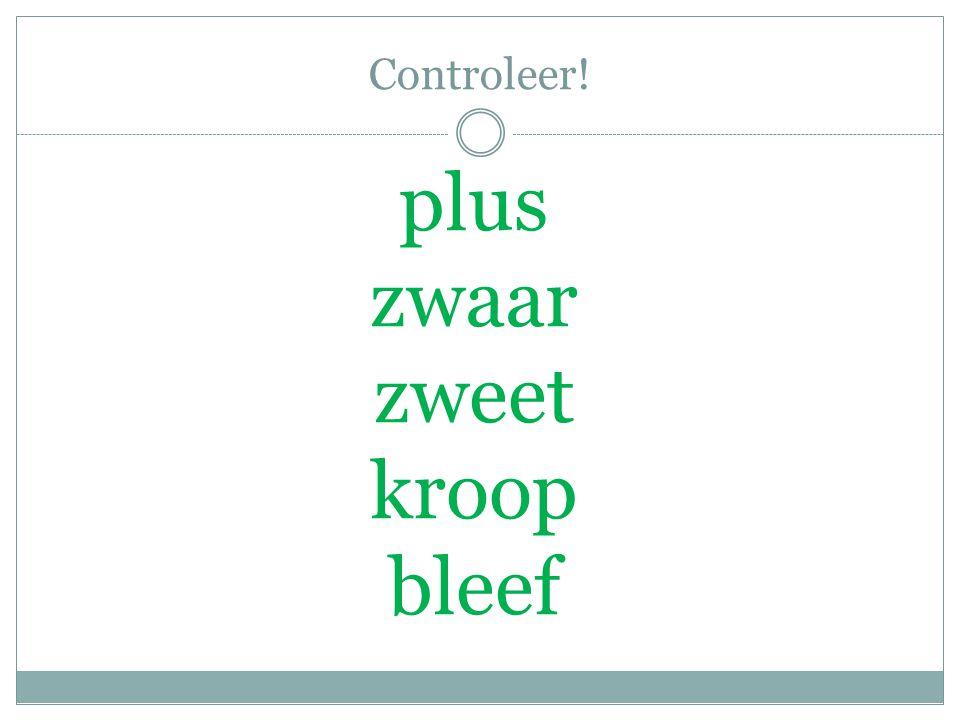 plus zwaar zweet kroop bleef Controleer!
