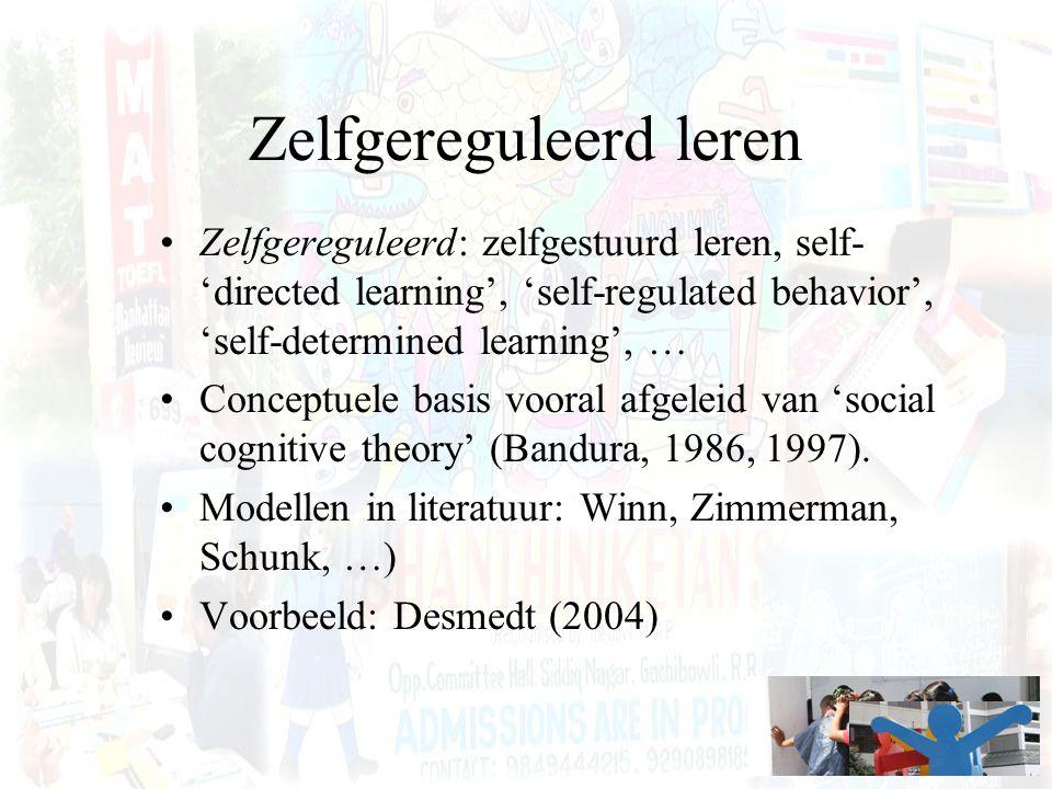 Zelfgereguleerd leren Zelfgereguleerd: zelfgestuurd leren, self- 'directed learning', 'self-regulated behavior', 'self-determined learning', … Concept
